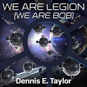 We Are Legion  We Are Bob  2016  Dennis E  Taylor